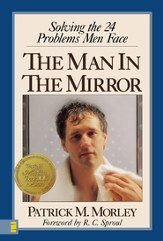 The Man in the Mirror: Solving the 24 Problems Men Face - eBook