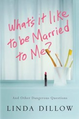 What's It Like to Be Married to Me? - eBook