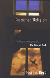 Repenting of Religion: Turning from Judgment to the Love of God - eBook