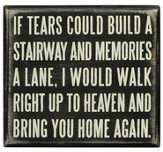 If Tears Could Build A Stairway Box Sign