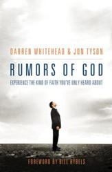 Rumors of God: Experience the Kind of Faith You've Only Heard About - eBook