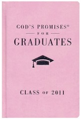 God's Promises for Graduates: Class of 2011 - Girl's Pink Edition