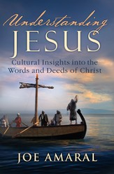 Understanding Jesus: Cultural Insights into the Words and Deeds of Christ - eBook