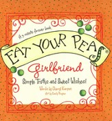 Eat Your Peas, Girlfriend: Simple Truths and Happy Insights