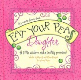 Eat Your Peas, Daughter: Simple Truths and Happy Insights