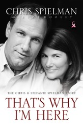 That's Why I'm Here: The Chris and Stefanie Spielman Story - eBook
