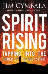 Spirit Rising: Tapping into the Power of the Holy Spirit - eBook