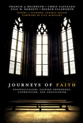 Journeys of Faith: Evangelicalism, Eastern Orthodoxy, Catholicism and Anglicanism - eBook