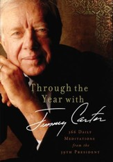 Through the Year with Jimmy Carter: 366 Daily Meditations from the 39th President - eBook