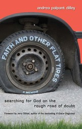 Faith and Other Flat Tires: Searching for God on the Rough Road of Doubt - eBook