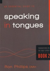 An Essential Guide to Speaking in Tongues: Foundations on the Holy Spirit - eBook