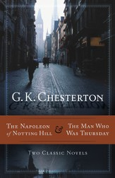 The Napoleon of Notting Hill & The Man Who Was Thursday: Two Classic Novels - eBook