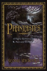 Phantastes: A Faerie Romance for Men and Women - eBook