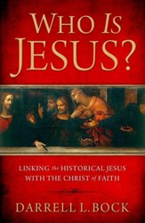 Who Is Jesus? Linking the Historical Jesus with the Christ of Faith