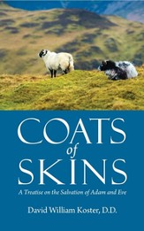 Coats of Skins, A Treatise on the Salvation of Adam and Eve