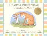 Guess How Much I Love You: A Baby's First Year Calendar