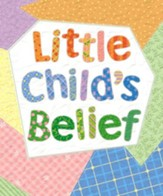 Little Child's Belief Song Visuals (Beginner - Primary)