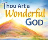 Thou Art a Wonderful God Song Visuals (Primary-Middler)