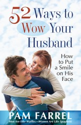 52 Ways to Wow Your Husband: How to Put a Smile on His Face - eBook