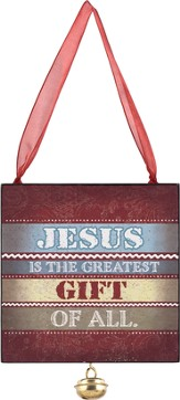 Jesus Is the Greatest Gift Of All Ornament with Jingle Bell