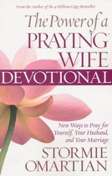 Power of a Praying Wife Devotional, The: New Ways to Pray for Yourself, Your Husband, and Your Marriage - eBook