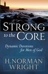 Strong to the Core: Dynamic Devotions for Men of God - eBook