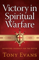 Victory in Spiritual Warfare: Outfitting Yourself for the Battle - eBook