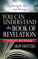You Can Understand the Book of Revelation: Exploring Its Mystery and Message - eBook