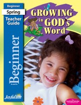 Growing in God's Word Beginner (ages 4 & 5) Teacher Guide