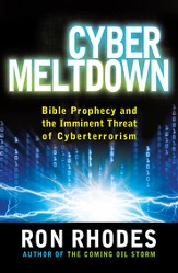 Cyber Meltdown: Bible Prophecy and the Imminent Threat of Cyberterrorism - eBook