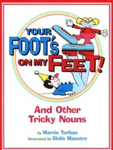 Your Foot's on My Feet! And Other Tricky Nouns