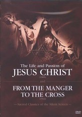 The Life and Passion of Jesus Christ/From the Manger     to the Cross, Silent Screen Classics on DVD