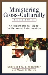 Ministering Cross-Culturally: An Incarnational Model for Personal Relationships - eBook