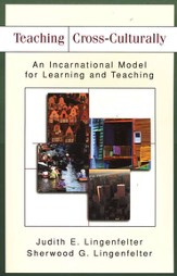 Teaching Cross-Culturally: An Incarnational Model for Learning and Teaching - eBook