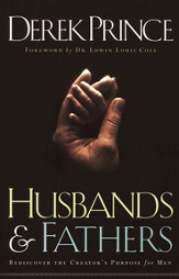 Husbands and Fathers: Rediscover the Creator's Purpose for Men - eBook
