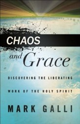 Chaos and Grace: Discovering the Liberating Work of the Holy Spirit - eBook