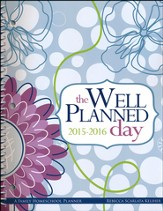 The Well-Planned Day Homeschool Planner, July 2015-June 2016