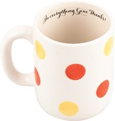 In Everything Give Thanks, Polka Dot Mug