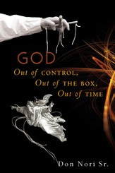 God: Out of Control, Out of the Box, Out of Time - eBook