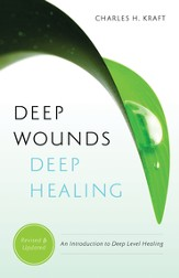 Deep Wounds Deep Healing: An Introduction to Deep Level Healing - eBook