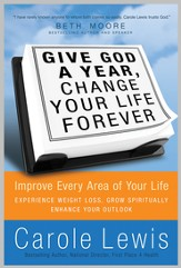 Give God a Year & Change Your Life Forever: Improve Every Area of Your Life - eBook