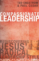 Compassionate Leadership: Rediscovering Jesus' Radical Leadership Style - eBook