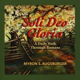 Soli Deo Gloria: A Daily Walk Through Romans, softcover