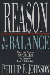 Reason in the Balance: The Case Against Naturalism in Science, Law and Education