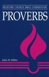 Proverbs, Believers Church Bible Commentary Series