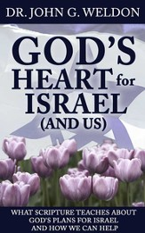 God s Heart for Israel (and Us): What Scripture Teaches about God's Plans for Israel and How We Can Help - eBook