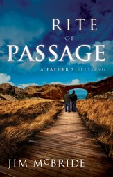 Rite of Passage: A Father's Blessing - eBook