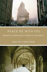 Peace Be with You: Monastic Wisdom for a Terror-Filled World - eBook