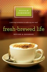 Fresh-Brewed Life: A Stirring Invitation to Wake Up Your Soul - eBook
