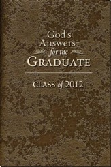 God's Answers for Graduates: Class of 2012: New King James Version - eBook
